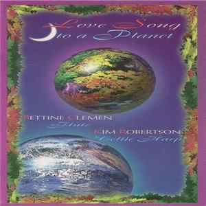 Kim Robertson & Bettine Clemen - Love Song To A Planet Album