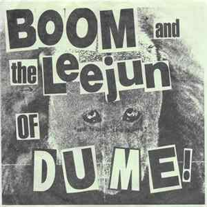 Boom And The Leejun Of Dume! - Hate To Love, Love To Hate Album