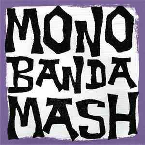 The Amazing Onemanband, The Fabulous Go-go Boy From Alabama, Chuck Violence & His Onemanband, Hitman Onemanband - Monobanda Mash Vol.1 Album