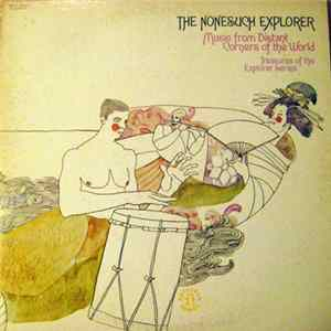 Various - The Nonesuch Explorer - Music From Distant Corners Of The World - Treasures Of The Explorer Series Album