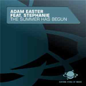 Adam Easter Feat. Stephanie - The Summer Has Begun Album