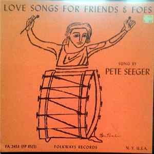 Pete Seeger - Love Songs For Friends And Foes Album