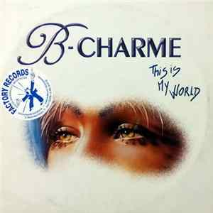 B-Charme - This Is My World Album
