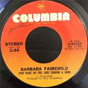 Barbara Fairchild - (You Make Me Feel Like) Singing A Song / Teddy Bear Song Album