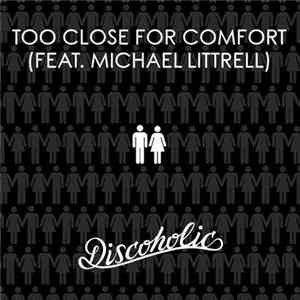 Discoholic - Too Close For Comfort Album